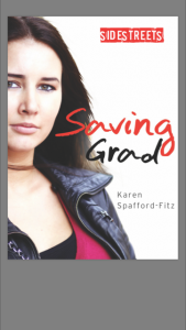 My upcoming Young Adult novel, Saving Grad. (Release date: August 2017)